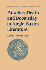 Paradise, Death and Doomsday in Anglo-Saxon Literature - Ananya Jahanara Kabir