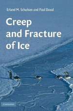 Creep and Fracture of Ice - Erland M. Schulson