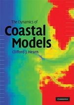 The Dynamics of Coastal Models - Clifford J. Hearn