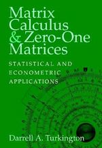 Matrix Calculus and Zero-One Matrices : Statistical and Econometric Applications - Darrell A. Turkington