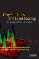 Levy Statistics and Laser Cooling : How Rare Events Bring Atoms to Rest - Francois Bardou