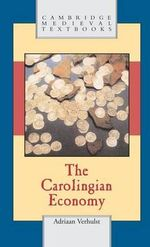 The Carolingian Economy : The Threats to China's Future - Adriaan Verhulst