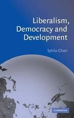 Liberalism, Democracy and Development - Sylvia Chan