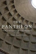 The Pantheon : from Antiquity to the Present