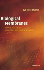 Biological Membranes : Theory of Transport, Potentials and Electric Impulses - Ove Sten-Knudsen
