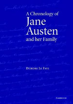 A Chronology of Jane Austen and her Family : 1700-2000 - Deirdre Le Faye