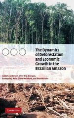The Dynamics of Deforestation and Economic Growth in the Brazilian Amazon - Lykke E. Andersen
