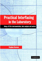 Practical Interfacing in the Laboratory : Using a PC for Instrumentation, Data Analysis and Control - Stephen E. Derenzo