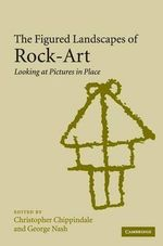 The Figured Landscapes of Rock-Art : Looking at Pictures in Place
