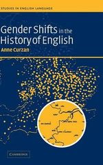 Gender Shifts in the History of English - Anne Curzan