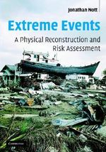 Extreme Events : A Physical Reconstruction and Risk Assessment - Jonathon Nott