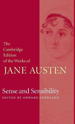Sense and Sensibility : The Cambridge Edition of the Works of Jane Austen - Jane Austen