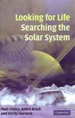Looking for Life, Searching the Solar System - Paul Clancy