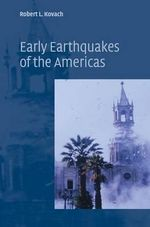 Early Earthquakes of the Americas : The Shaping of a Human Landscape - Robert L. Kovach