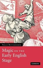 Magic on the Early English Stage - Philip Butterworth