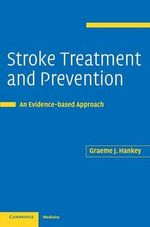 Stroke Treatment and Prevention : An Evidence-Based Approach - Graeme J. Hankey