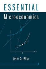 Essential Microeconomics - John G. Riley