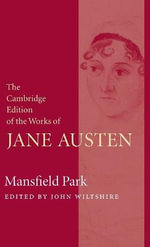 Mansfield Park : The Cambridge Edition of the Works of Jane Austen - Jane Austen