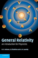 General Relativity : An Introduction for Physicists - M. P. Hobson