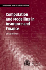 Computation and Modelling in Insurance and Finance : An Introduction - Eric Bolviken