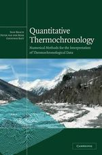 Quantitative Thermochronology : Numerical Methods for the Interpretation of Thermochronological Data - Jean Braun