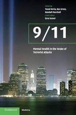 9/11 : Mental Health in the Wake of Terrorist Attacks