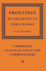 Frontinus : De Aquaeductu Urbis Romae - Frontinus