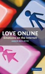 Love Online : Emotions on the Internet - Aaron Ben-Ze'ev