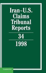 Iran-U.S. Claims Tribunal Reports : Volume 34: Vol. 34