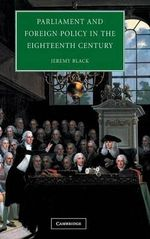 Parliament and Foreign Policy in the Eighteenth Century - Professor Jeremy Black