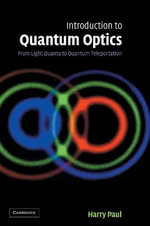 Introduction to Quantum Optics : From Light Quanta to Quantum Teleportation - Harry Paul