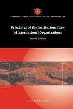 Principles of the Institutional Law of International Organizations : Cambridge Studies in International and Comparative... - Chittharanjan Felix Amerasinghe