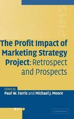 The Profit Impact of Marketing Strategy Project : Retrospect and Prospects
