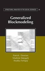 Generalized Blockmodeling : Structural Analysis in the Social Sciences - Patrick Doreian