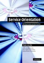 Service Orientation : Winning Strategies and Best Practices - Paul Allen