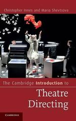 The Cambridge Introduction to Theatre Directing - Christopher Innes