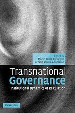 Transnational Governance : Institutional Dynamics of Regulation