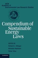 Compendium of Sustainable Energy Laws : Iucn Academy of Environmental Law Research Studies