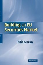 Building an EU Securities Market : How Collecting Fine Wines Can Yield Greater Return... - Eilis Ferran