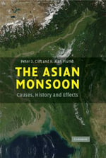 The Asian Monsoon : Causes, History and Effects - Peter D. Clift