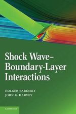 Shock Wave Boundary Layer Interactions : Cambridge Aerospace Series