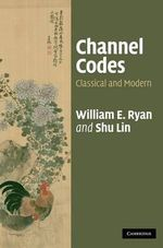 Channel Codes : Classical and Modern - Shu Lin