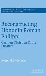 Reconstructing Honor in Roman Philippi : Carmen Christi as Cursus Pudorum - Joseph H. Hellerman