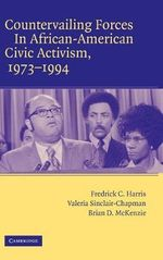 Countervailing Forces in African-American Civic Activism, 1973-1994 - Fredrick C. Harris
