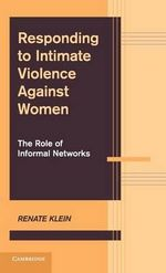 Responding to Intimate Violence Against Women : The Role of Informal Networks - Renate Klein