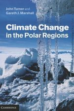 Climate Change in the Polar Regions - John Turner