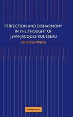 Perfection and Disharmony in the Thought of Jean-Jacques Rousseau : Apes, People, and Their Genes - Jonathan Marks