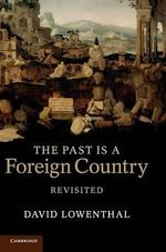 The Past is a Foreign Country - David Lowenthal