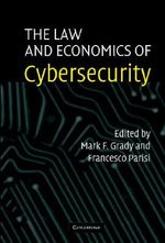 The Law and Economics of Cybersecurity : Law and Practice