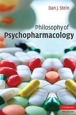 Philosophy of Psychopharmacology : Smart Pills, Happy Pills, Pepp Pills - Dan J. Stein